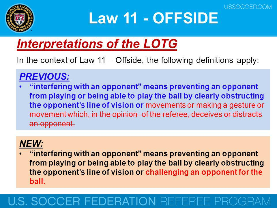 Law 11 - OFFSIDE Interpretations of the LOTG PREVIOUS: NEW: