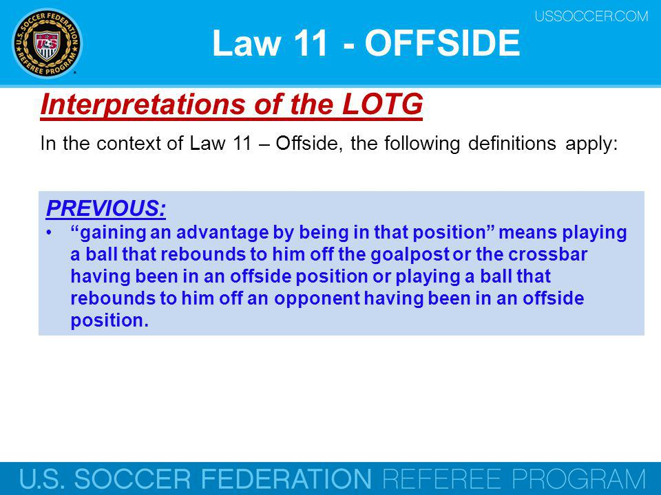 Law 11 - OFFSIDE Interpretations of the LOTG PREVIOUS: