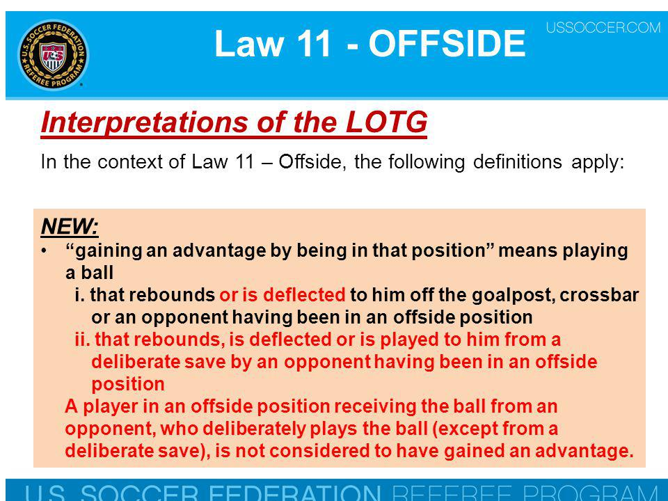 Law 11 - OFFSIDE Interpretations of the LOTG NEW: