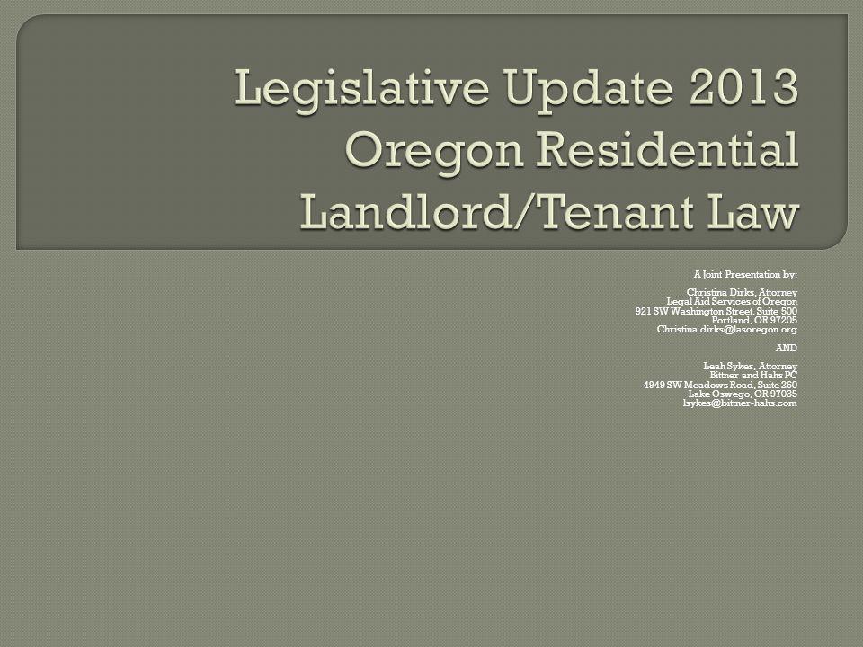 Legislative Update 2013 Oregon Residential Landlord/Tenant Law