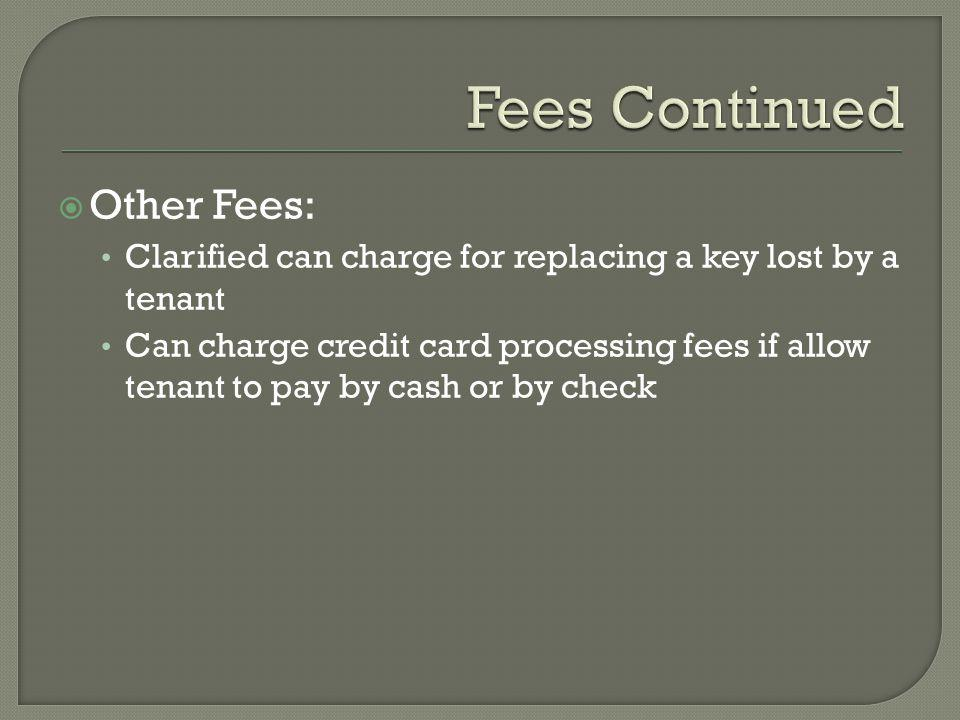 Fees Continued Other Fees: