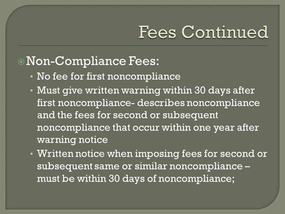 Fees Continued Non-Compliance Fees: No fee for first noncompliance