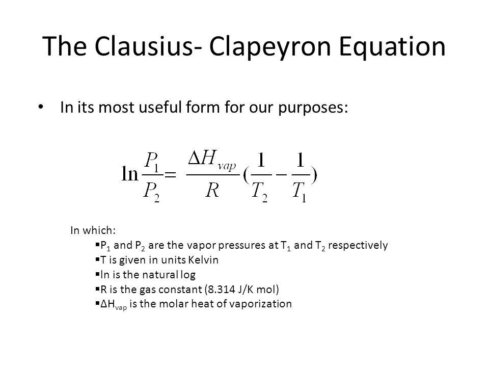 The Clausius- Clapeyron Equation
