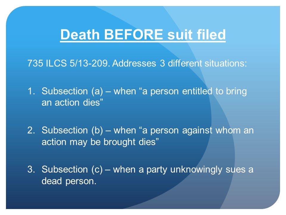 Death BEFORE suit filed