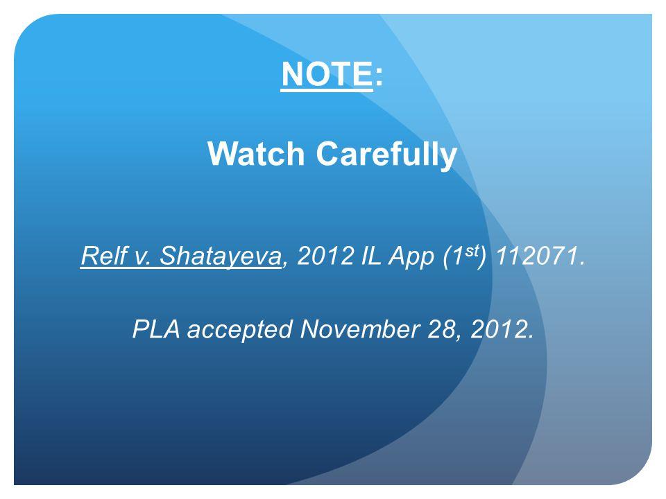 Relf v. Shatayeva, 2012 IL App (1st) 112071.