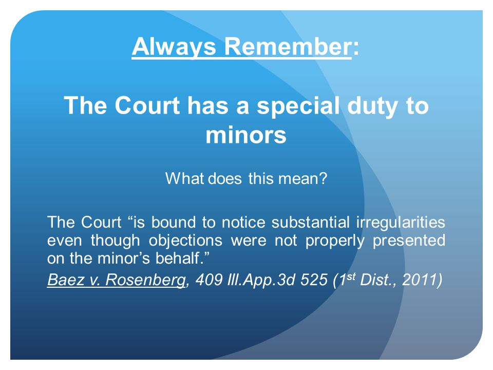Always Remember: The Court has a special duty to minors