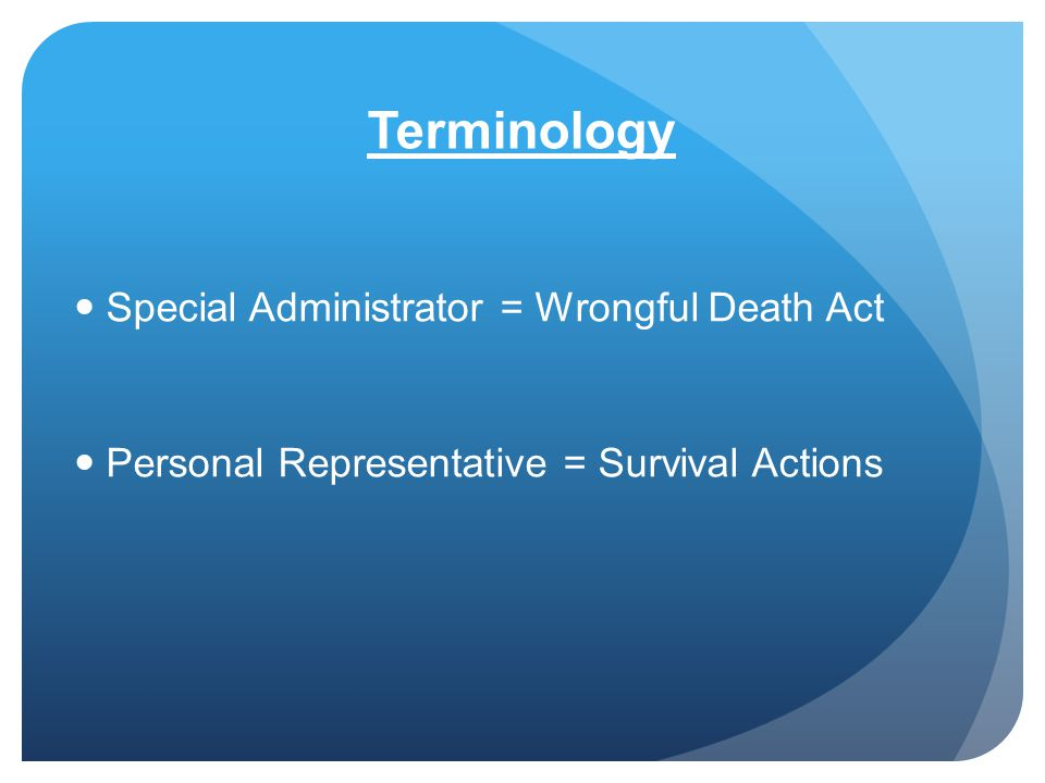 Terminology Special Administrator = Wrongful Death Act