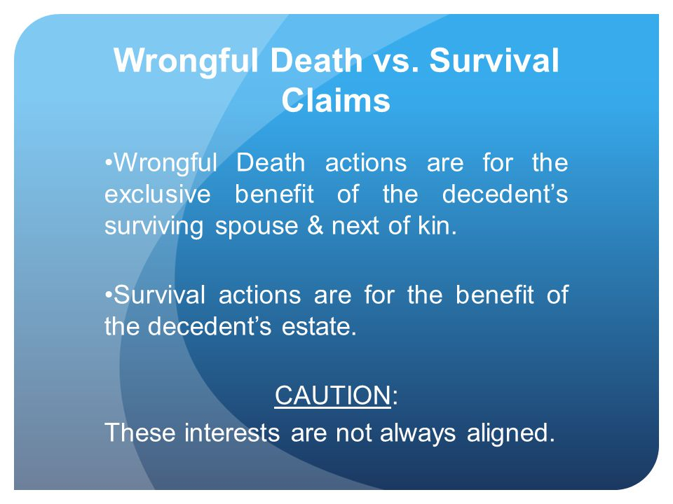 Wrongful Death vs. Survival Claims
