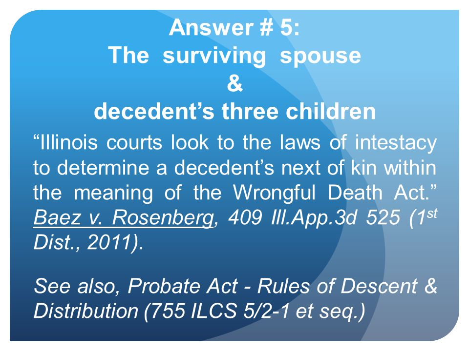Answer # 5: The surviving spouse & decedent's three children