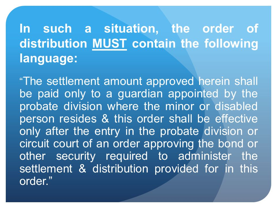 In such a situation, the order of distribution MUST contain the following language: