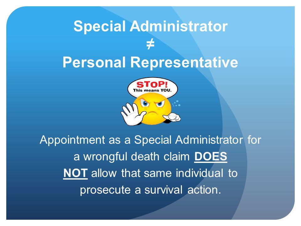 Special Administrator ≠ Personal Representative