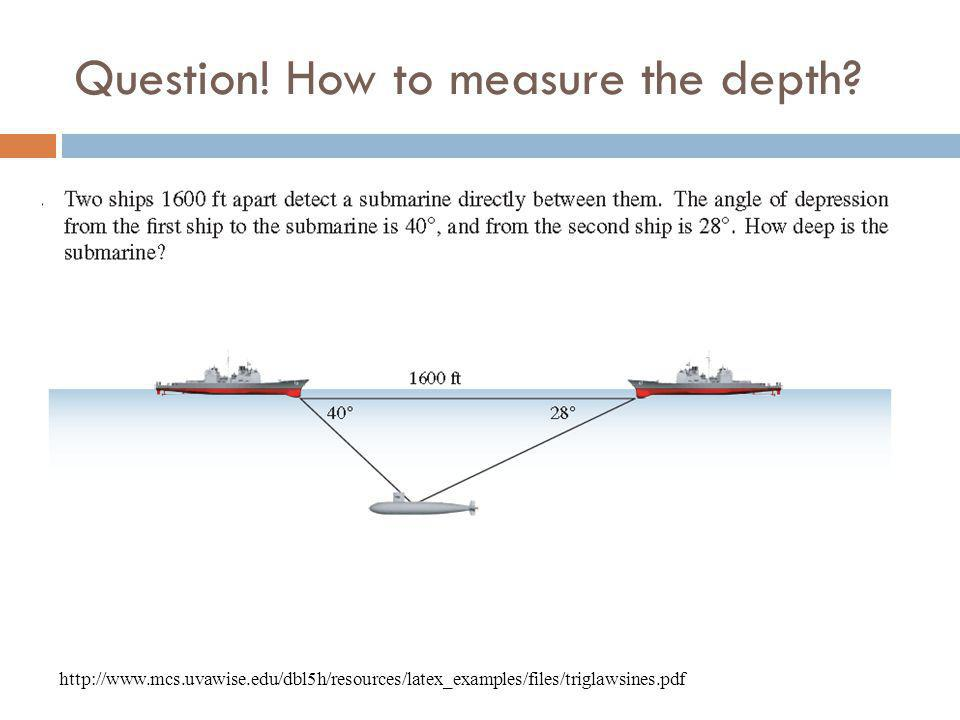 Question! How to measure the depth