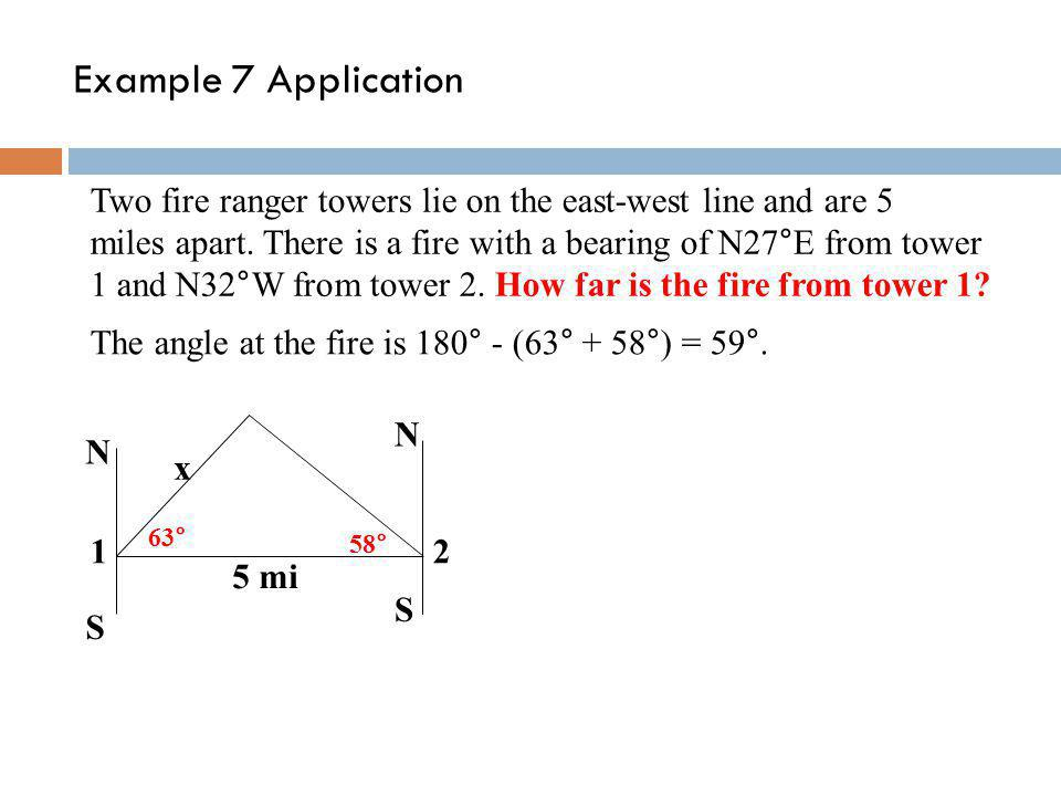 Example 7 Application Two fire ranger towers lie on the east-west line and are 5.