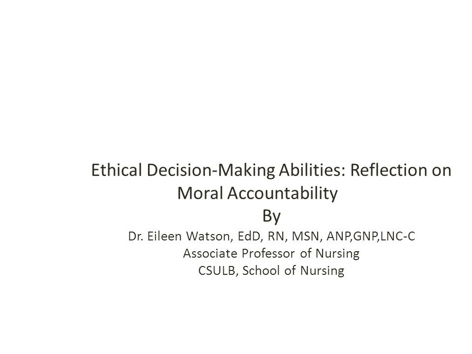 Ethical Decision-Making Abilities: Reflection on Moral Accountability