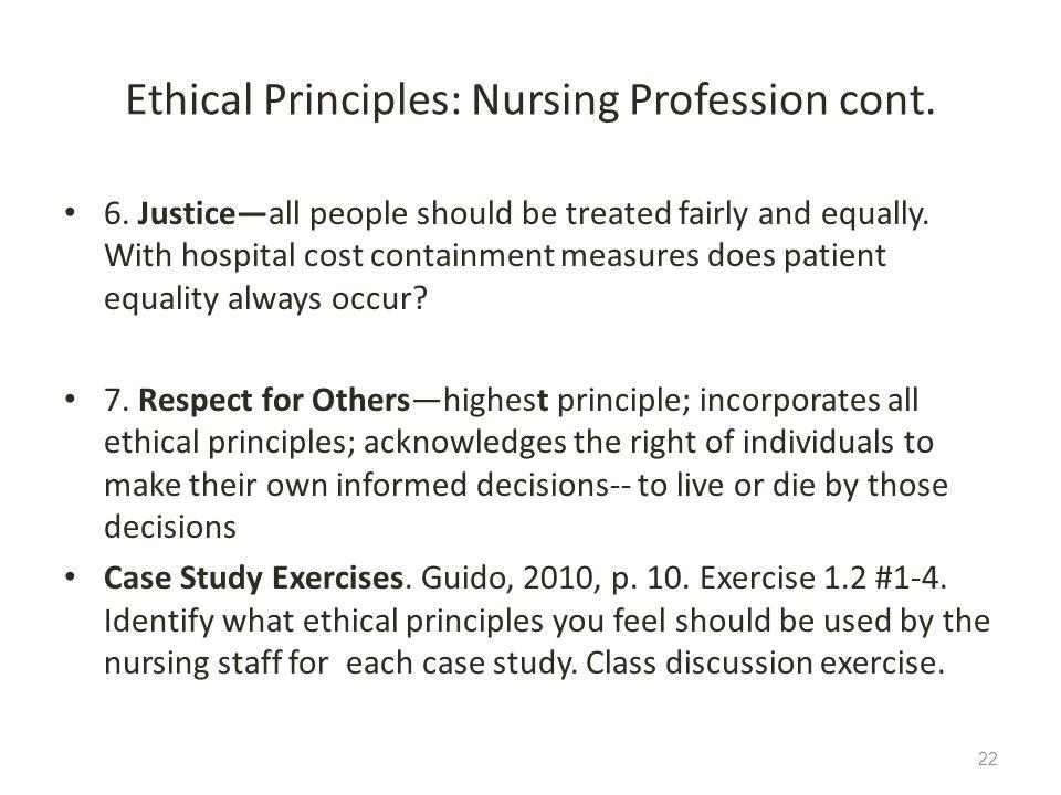 Ethical Principles: Nursing Profession cont.