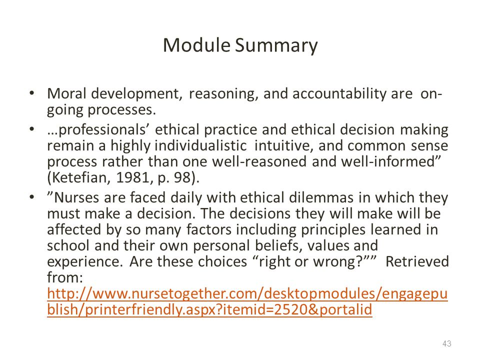 Module Summary Moral development, reasoning, and accountability are on-going processes.