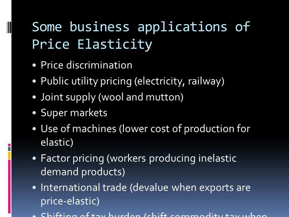 Some business applications of Price Elasticity