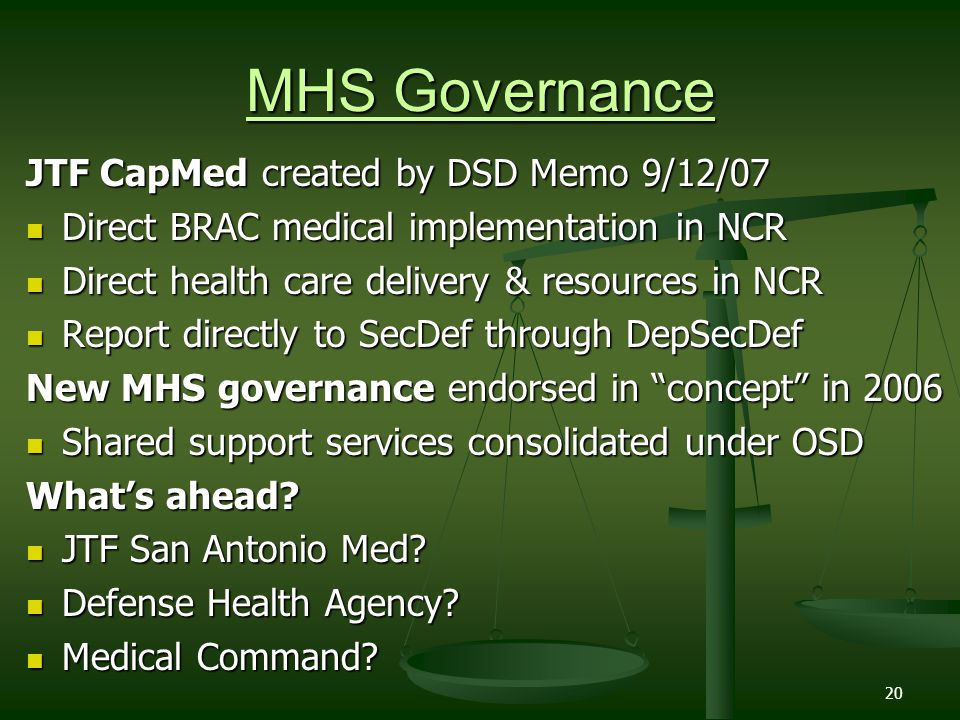 MHS Governance JTF CapMed created by DSD Memo 9/12/07