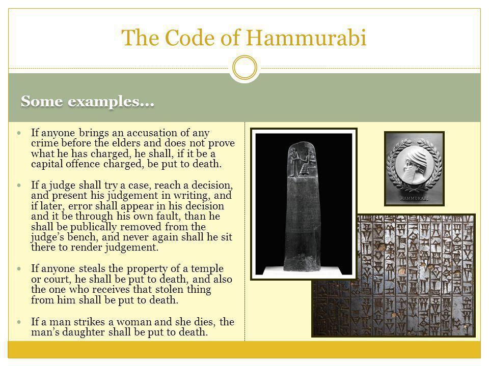 The Code of Hammurabi Some examples...
