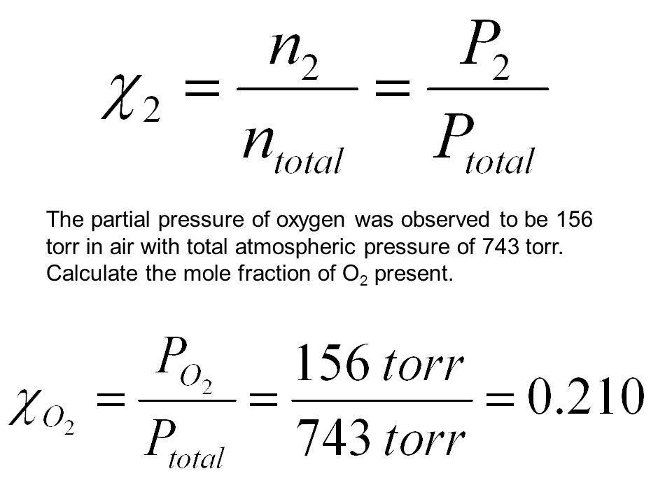 The partial pressure of oxygen was observed to be 156 torr in air with total atmospheric pressure of 743 torr.