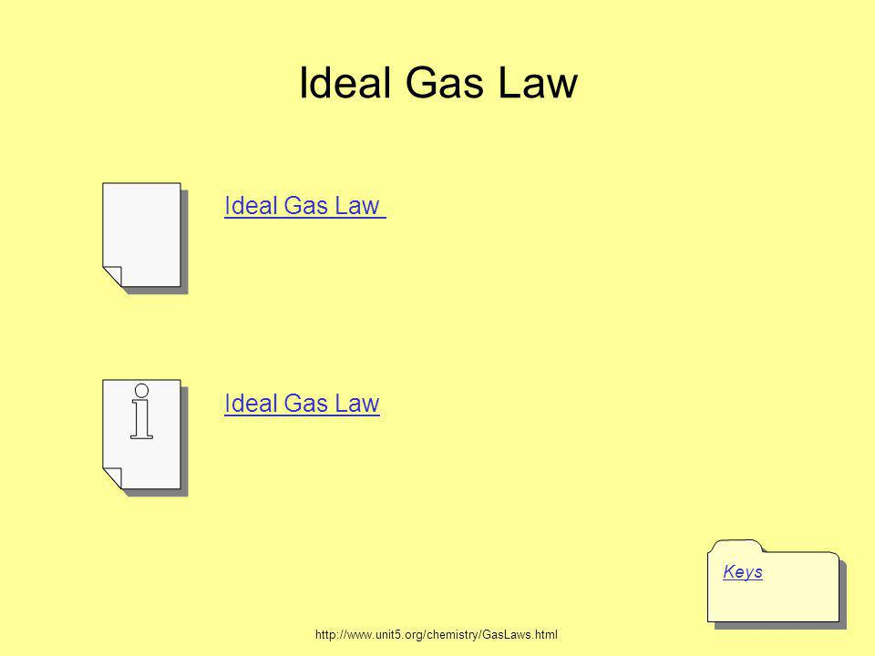 Ideal Gas Law Keys Ideal Gas Law Ideal Gas Law
