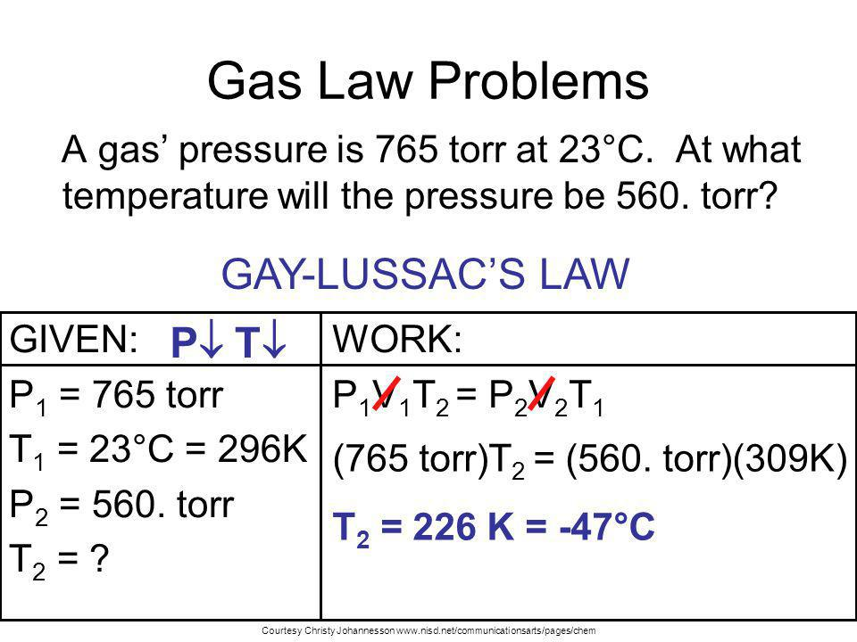 Gas Law Problems GAY-LUSSAC'S LAW P T