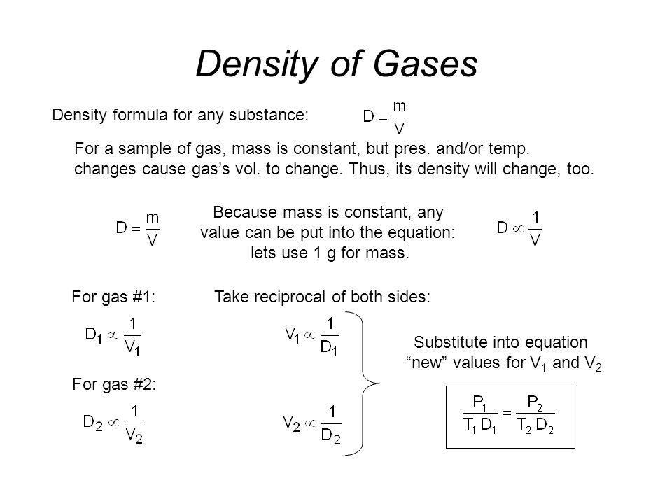 Density of Gases Density formula for any substance: