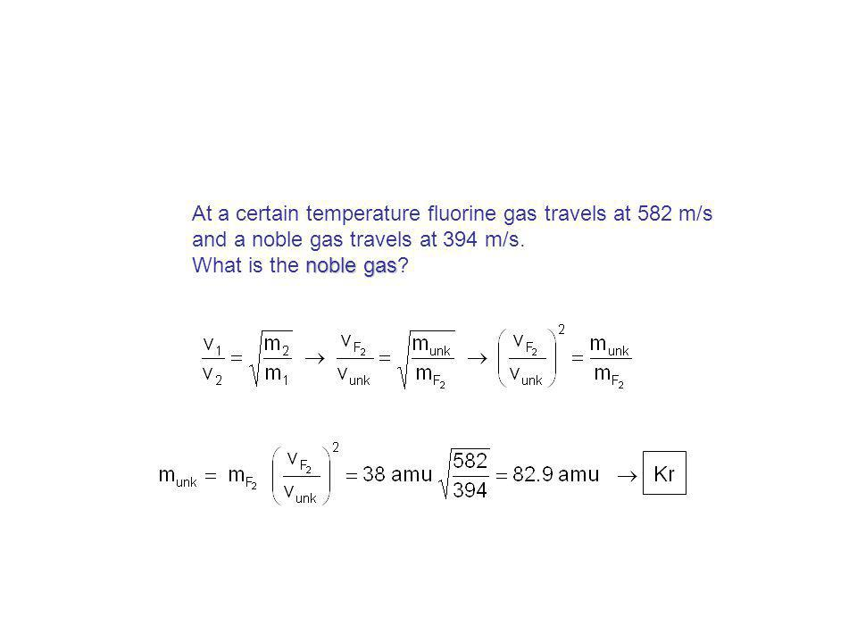 At a certain temperature fluorine gas travels at 582 m/s