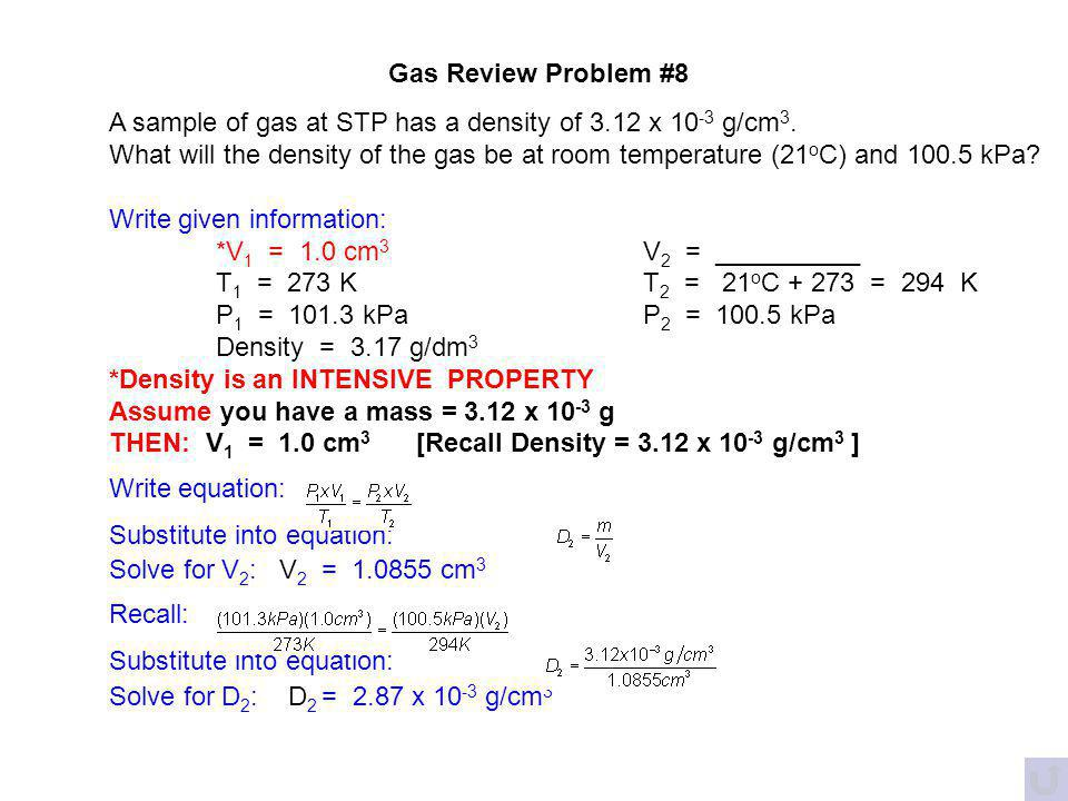 Gas Review Problem #8 A sample of gas at STP has a density of 3.12 x 10-3 g/cm3.