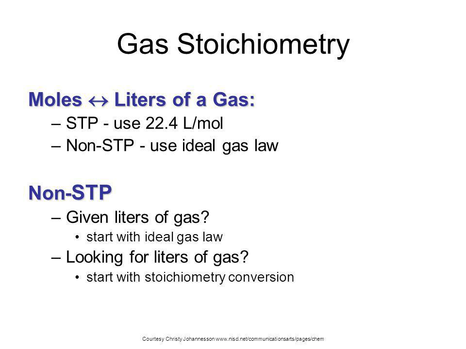 Gas Stoichiometry Moles  Liters of a Gas: Non-STP
