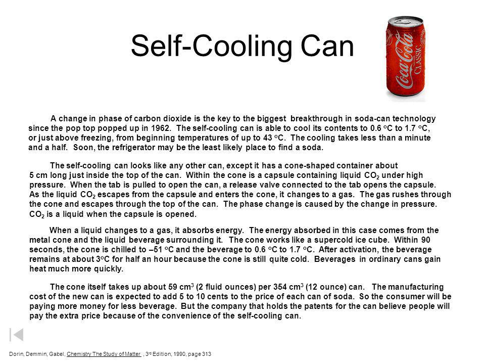 Self-Cooling Can A change in phase of carbon dioxide is the key to the biggest breakthrough in soda-can technology.