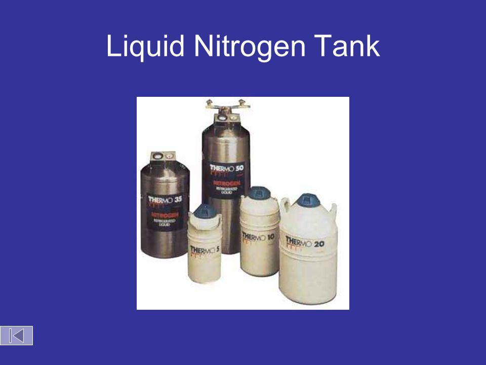 Liquid Nitrogen Tank http://www.bio-world.com/images/013341.jpg