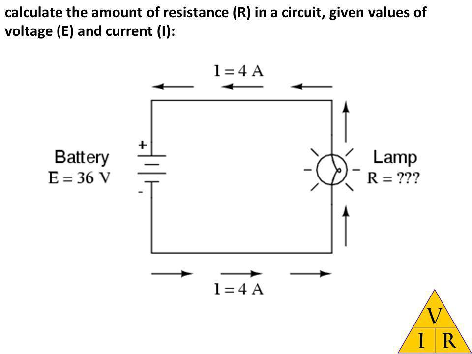 calculate the amount of resistance (R) in a circuit, given values of voltage (E) and current (I):