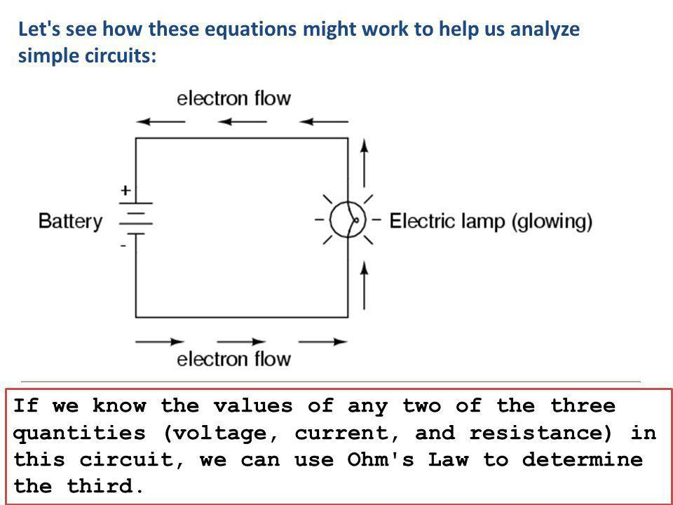 Let s see how these equations might work to help us analyze simple circuits: