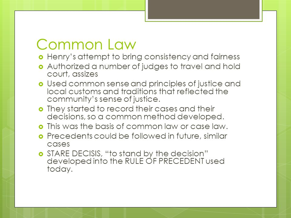 Common Law Henry's attempt to bring consistency and fairness