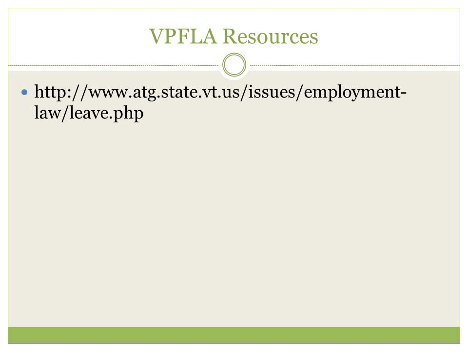 VPFLA Resources http://www.atg.state.vt.us/issues/employment-law/leave.php.