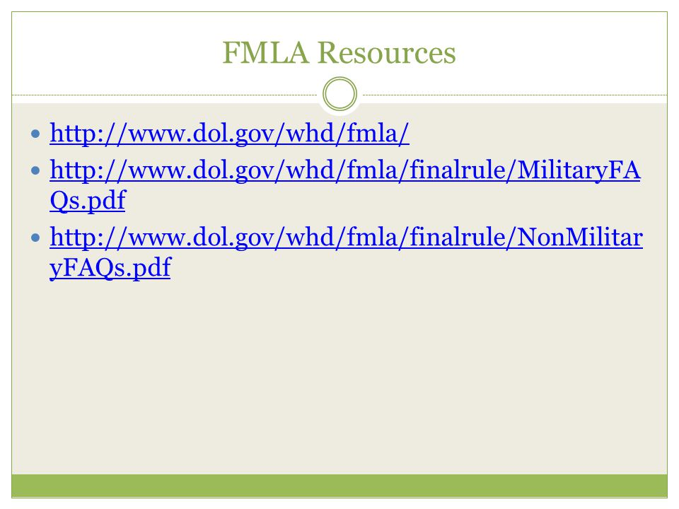 FMLA Resources http://www.dol.gov/whd/fmla/
