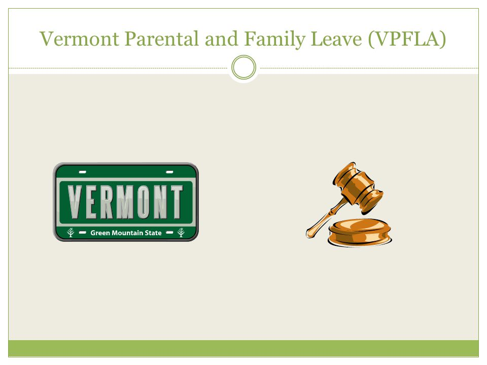 Vermont Parental and Family Leave (VPFLA)