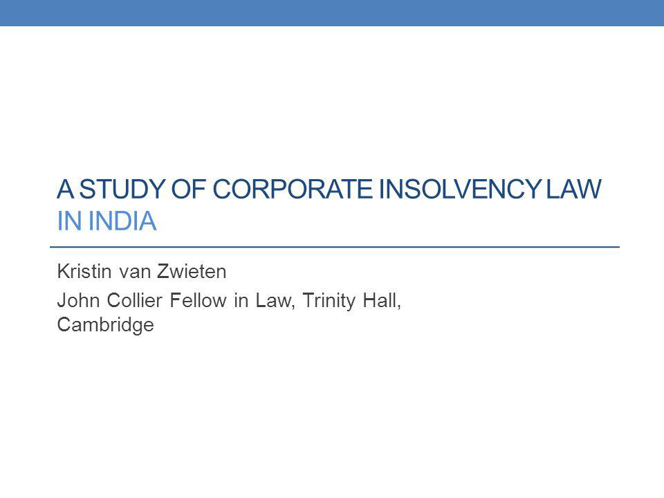 A STUDY OF CORPORATE INSOLVENCY LAW IN INDIA