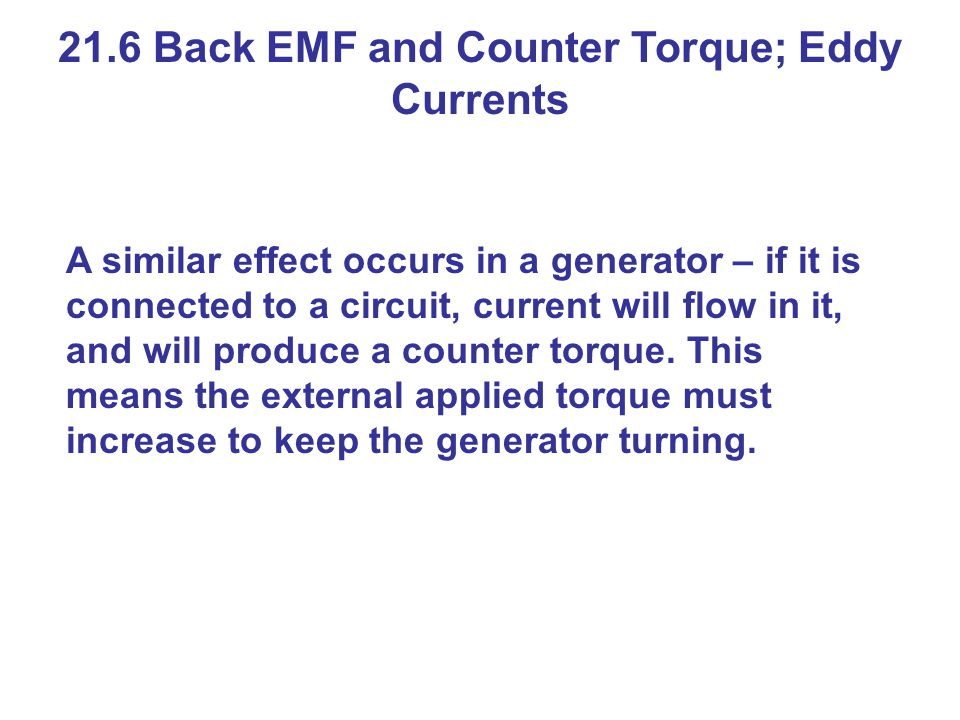 21.6 Back EMF and Counter Torque; Eddy Currents
