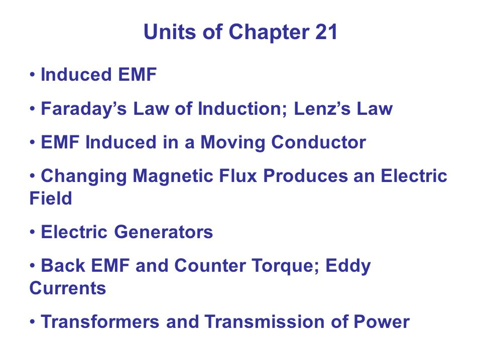 Units of Chapter 21 Induced EMF Faraday's Law of Induction; Lenz's Law