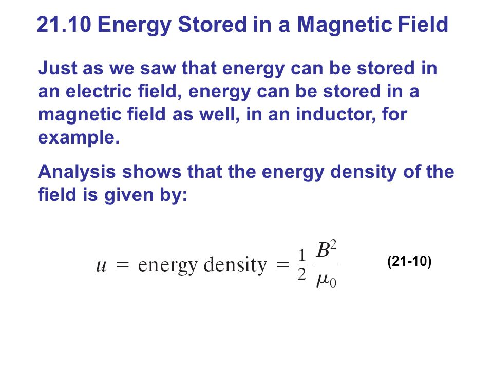 21.10 Energy Stored in a Magnetic Field