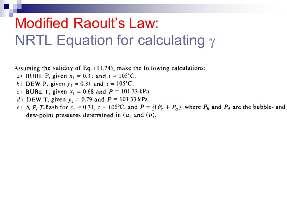 Modified Raoult's Law: NRTL Equation for calculating 