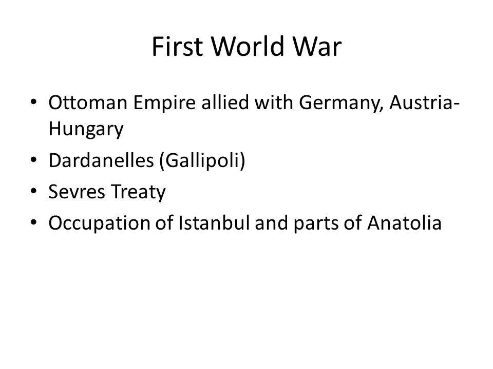 First World War Ottoman Empire allied with Germany, Austria-Hungary