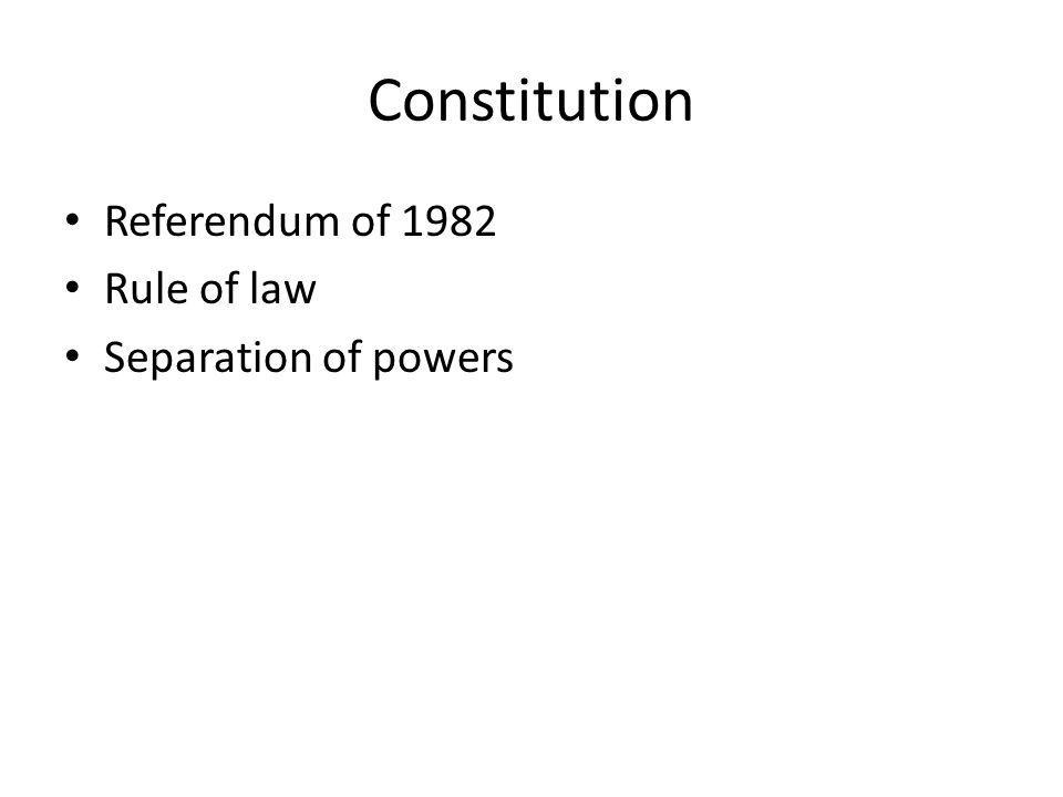 Constitution Referendum of 1982 Rule of law Separation of powers