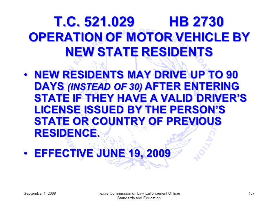 T.C. 521.029 HB 2730 OPERATION OF MOTOR VEHICLE BY NEW STATE RESIDENTS