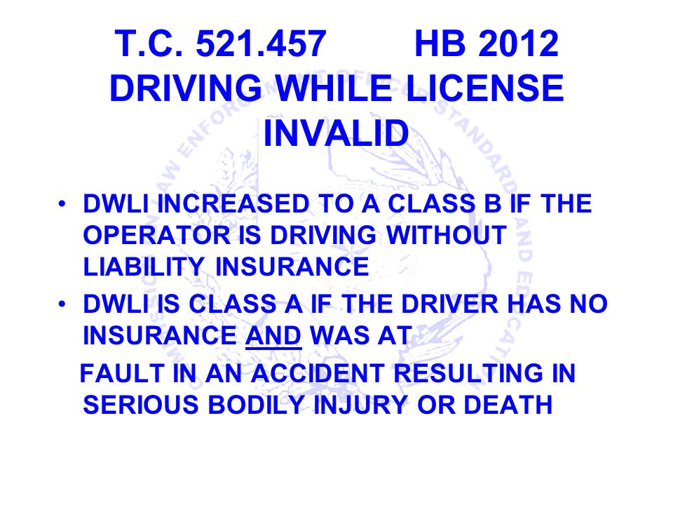 T.C. 521.457 HB 2012 DRIVING WHILE LICENSE INVALID