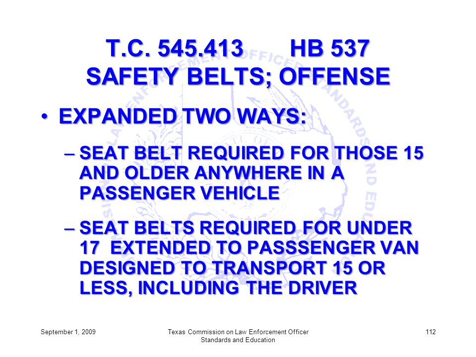 T.C. 545.413 HB 537 SAFETY BELTS; OFFENSE