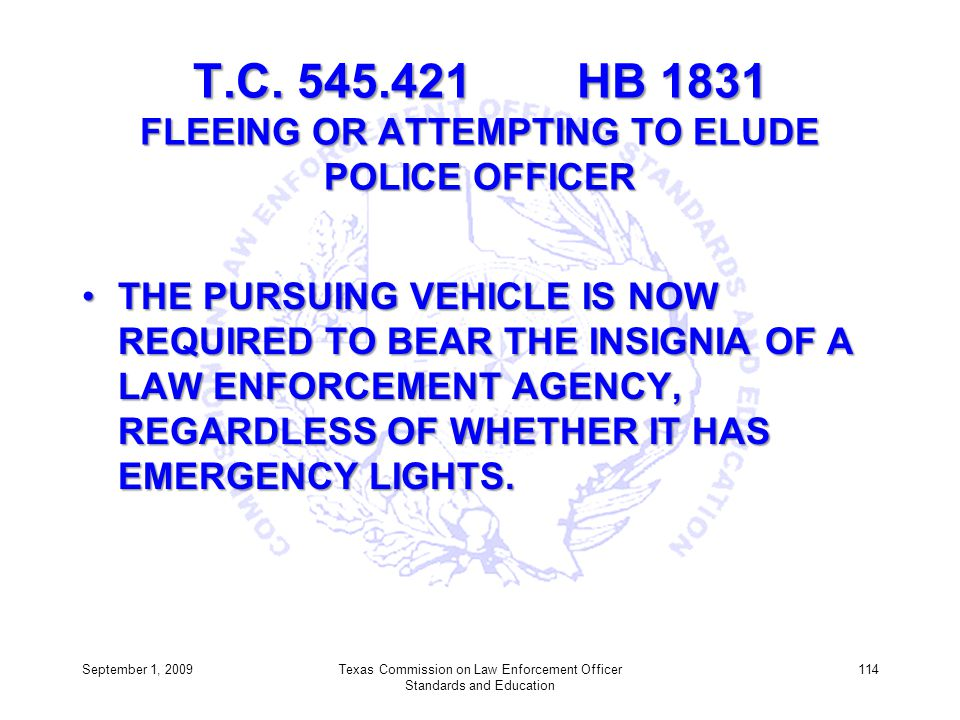 T.C. 545.421 HB 1831 FLEEING OR ATTEMPTING TO ELUDE POLICE OFFICER
