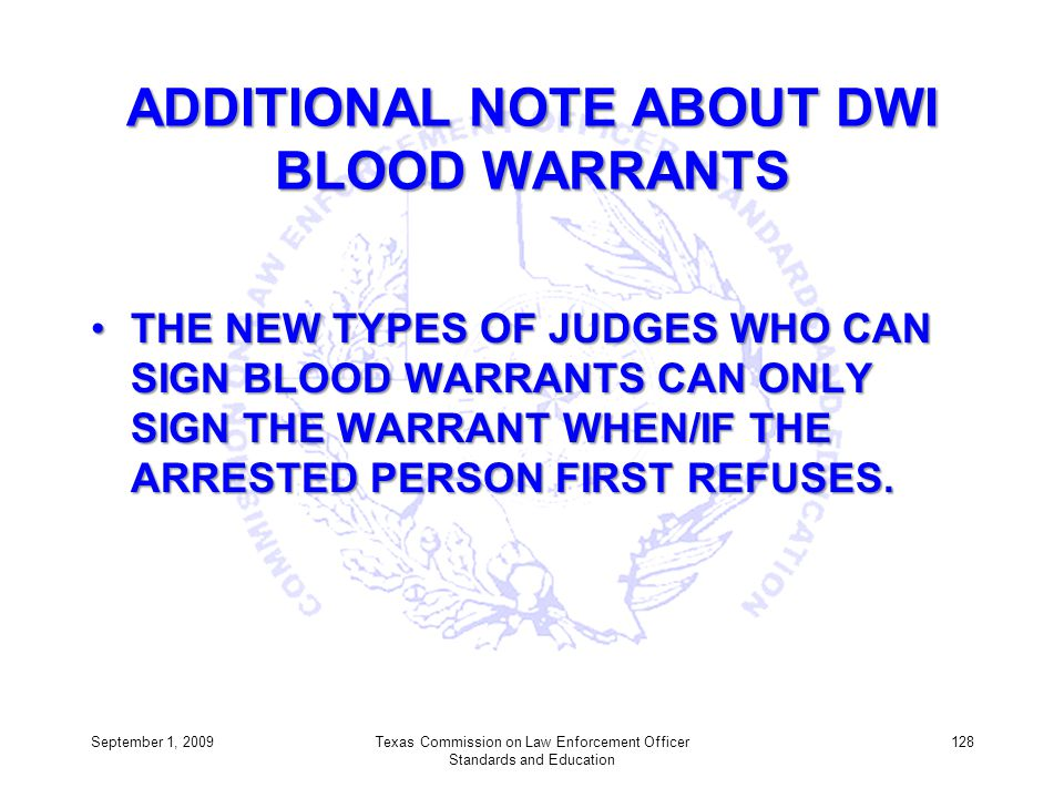 ADDITIONAL NOTE ABOUT DWI BLOOD WARRANTS